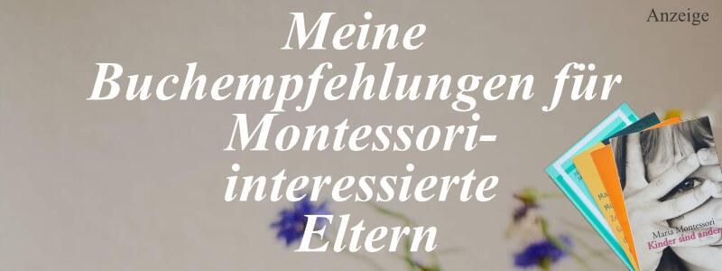 Buchempfehlungen für Montessori-interessierte Eltern - Montessori Bücher, Montessori Buchtipps, Bücher über Maria Montessori, Montessori zu Hause, Montessori Literatur, Montessori Blog | MontiMinis.com